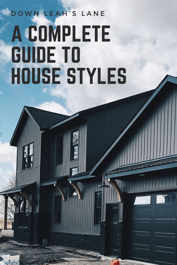 complete guide to house styles down leah's lane dark modern farmhouse