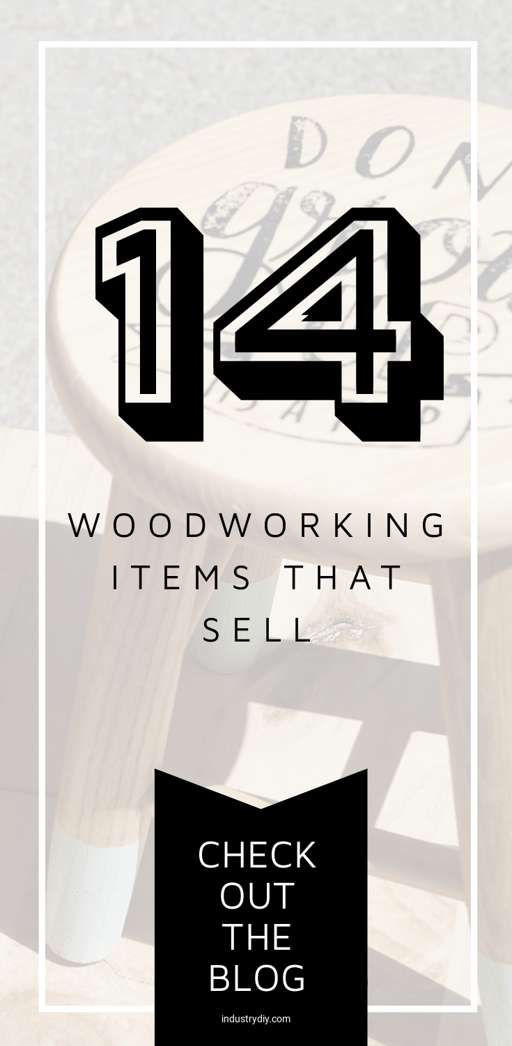 viral pin industry diy 14 woodworking items that sell large text overlayed on muted pic of wood diy stool