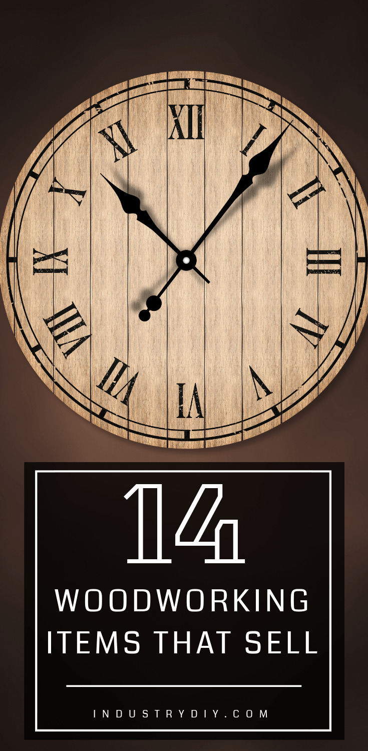 DIY wooden clock against black background with text below stating 14 woodworking items that sell by Industry DIY